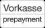 Info: Vorkasse/prepayment